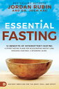 Essential Fasting: 12 Benefits of Intermittent Fasting and Other Fasting Plans for Accelerating Weig ESSENTIAL FASTING [ Jorda..