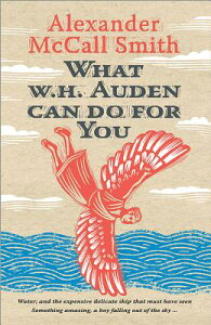 What W. H. Auden Can Do for You WHAT W H AUDEN CAN DO FOR YOU (Writers on Writers) [ Alexander McCall Smith ]