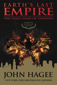 Earth's Last Empire: The Final Game of Thrones EARTHS LAST EMPIRE REV/E [ John Hagee ]