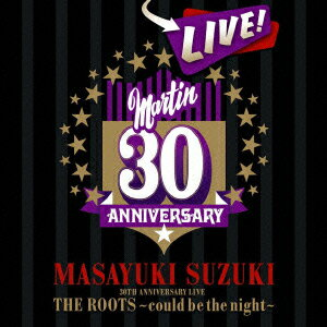 MASAYUKI SUZUKI 30TH ANNIVERSARY LIVE THE ROOTS〜could be the night〜画像