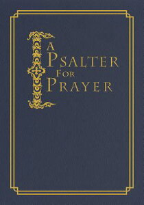 A Psalter for Prayer: An Adaptation of the Classic Miles Coverdale Translation PSALTER FOR PRAYER 2/E [ David Mitchell James ]