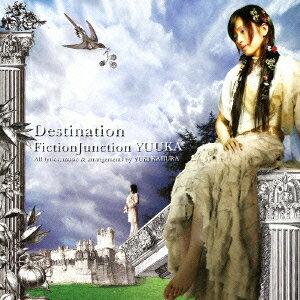 Destination : FictionJunction YUUKA