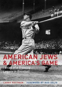 American Jews & America's Game: Voices of a Growing Legacy in Baseball AMER JEWS & AMER GAME [ Larry Ruttman ]