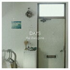 DAYS [ the shes gone ]