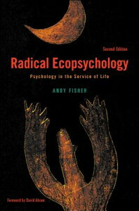 Radical Ecopsychology, Second Edition: Psychology in the Service of Life RADICAL ECOPSYCHOLOGY 2ND /E R (Suny Radical Social and Political Theory) [ Andy Fisher ]