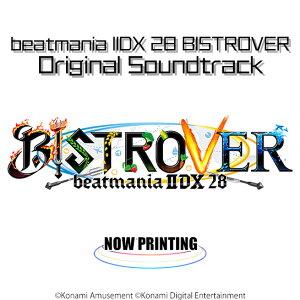 beatmania 2DX 28 BISTROVER ORIGINAL SOUNDTRACK