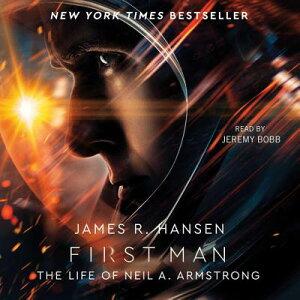 First Man: The Life of Neil A. Armstrong 1ST MAN D [ James R. Hansen ]