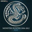 MONSTER HUNTER 2004-2012 【HUNT...