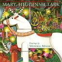 The Magical Christmas Horse MAGICAL XMAS HORSE [ Mary Higgins Clark ]