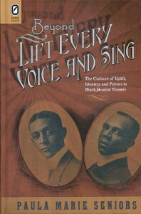 Beyond Lift Every Voice and Sing: The Culture of Uplift, Identity, and Politics in Black Musical The BEYOND LIFT EVERY VOICE & SING (Black Performance and Cultural Criticism) [ Paula Marie Seniors ]