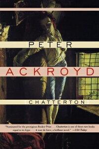 Chatterton CHATTERTON [ Peter Ackroyd ]