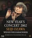 ニューイヤー・コンサート2002【Blu-ray】 [ 小澤征爾 ]