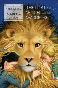 The Lion, the Witch and the Wardrobe CHRONICLES NARNIA #2 LION THE (Chronicles of Narnia) [ C. S. Lewis ]