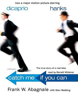 Catch Me If You Can: The True Story of a Real Fake CATCH ME IF YOU CAN 8D [ Frank W. Abagnale ]