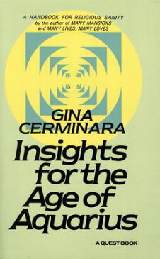 Insights for the Age of Aquarius: For Mac and PC INSIGHTS FOR THE AGE OF AQUARI (Quest Book) [ Gina Cerminara ]