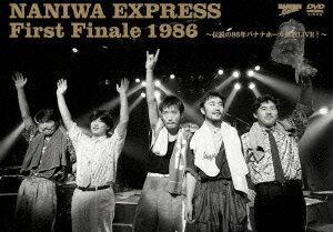 NANIWA EXPRESS First Finale 1986 ?伝説の86年バナナホール解散LIVE!?画像
