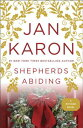 Shepherds Abiding SHEPHERDS ABIDING (Mitford Novel) [ Jan Karon ]