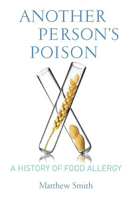 Another Person's Poison: A History of Food Allergy画像