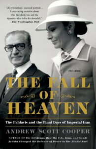 The Fall of Heaven: The Pahlavis and the Final Days of Imperial Iran FALL OF HEAVEN [ Andrew Scott Cooper ]