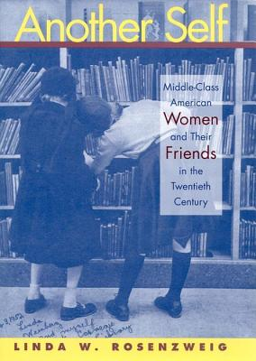 Another Self: Middle-Class American Women and Their Friends in the Twentieth Century画像