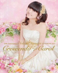 20th Anniversary 田村ゆかり LOVE LIVE *Crescendo Carol*【Blu-ray】