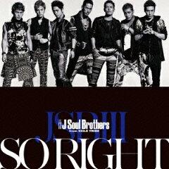 【送料無料】SO RIGHT(初回生産限定盤) [ 三代目 J Soul Brothers from EXILE TRIBE ]