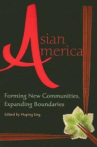 Asian America: Forming New Communities, Expanding Boundaries ASIAN AMER NONE/E [ Huping Ling ]