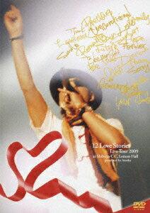 12 Love Stories Live Tour 2009 at Shibuya C.C.Lemon Hall画像