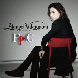 "AKINORI NAKAGAWA CONCERT 2012 ""POPSSIC"