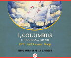 I, Columbus: My Journal 1492-1493 I COLUMBUS D [ Peter Roop ]