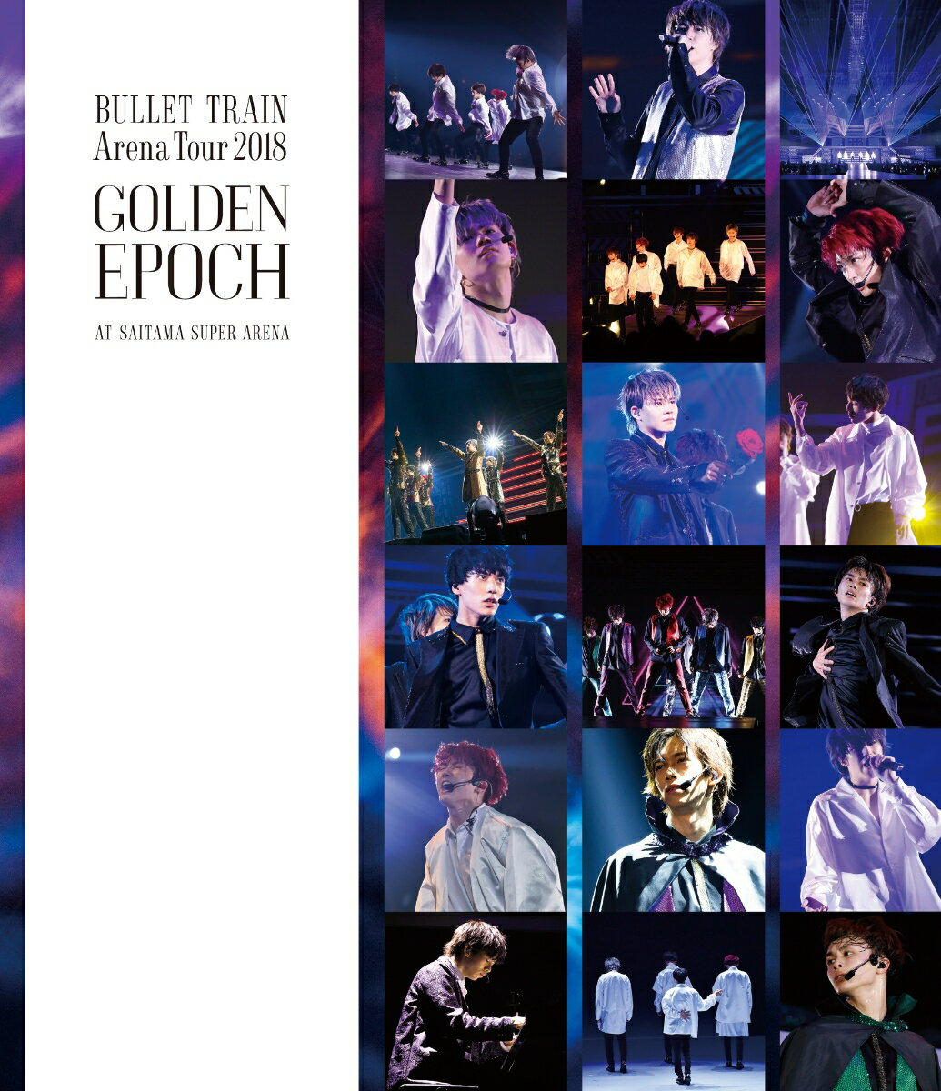 BULLET TRAIN ARENA TOUR 2018 GOLDEN EPOCH at SAITAMA SUPER ARENA【Blu-ray】