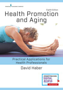 Health Promotion and Aging, Eighth Edition: Practical Applications for Health Professionals HEALTH PROMOTION & AGING 8TH / [ David Haber ]