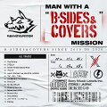 "MAN WITH A ""B-SIDES & COVERS"" MISSION"