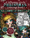A Whimsy Girls Christmas Coloring Book: Festive Girls, Fairies, & More WHIMSY GIRLS XMAS COLOR BK [ Hannah Lynn ]