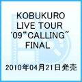 "KOBUKURO LIVE TOUR '09 ""CALLING"" FINAL"