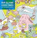 【送料無料】GOOD TIMES(初回限定2CD+DVD) [ RIP SLYME ]