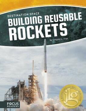 Building Reusable Rockets BUILDING REUSABLE ROCKETS [ Gregory L. Vogt ]