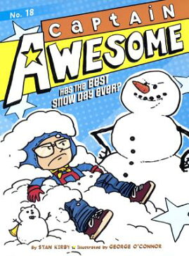 Captain Awesome Has the Best Snow Day Ever?: Captain Awesome Has the Best Snow Day Ever? CAPTAIN AWESOME HAS THE BEST S (Captain Awesome) [ Stan Kirby ]