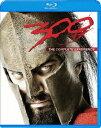300<スリーハンドレッド> コンプリート・エクスペリエンス【Blu-ray】 [ ジェラルド・バトラー ]