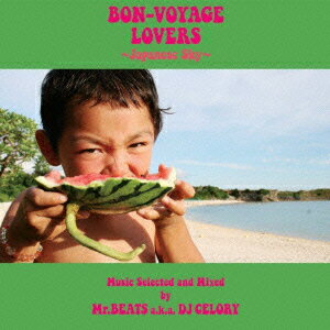 BON-VOYAGE LOVERS 〜Japanese Sky〜 Music Selected and Mixed by Mr.BEATS a.k.a. DJ CELORY画像