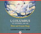 I, Columbus: My Journal 1492-1493 I COLUMBUS M [ Peter Roop ]