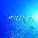 【楽天ブックスならいつでも送料無料】「水」 アイソトニック・サウンド [ (ヒーリング) ]