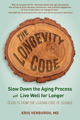 The Longevity Code: Slow Down the Aging Process and Live Well for Longer--Secrets from the Leading E画像