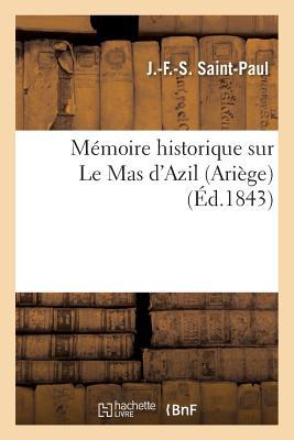 Memoire Historique Sur Le Mas D'Azil Ariege = Ma(c)Moire Historique Sur Le Mas D'Azil Aria]ge画像