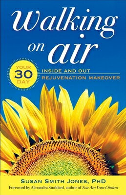 Walking on Air: Your 30-Day Inside and Out Rejuvenation Makeover画像