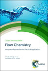 Flow Chemistry: Integrated Approaches for Practical Applications FLOW CHEMISTRY (ISSN) [ S. V. Luis ]