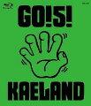 GO!5!KAELAND【Blu-ray】