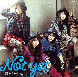 【送料無料】【生写真特典付き】週末Not yet(Type-A CD+DVD)