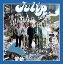 【送料無料】チューリップ おいしい曲すべて 1972-2006 〜Mature Days
