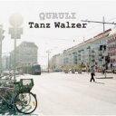 【送料無料】ワルツを踊れ Tanz Walzer [ くるり ]